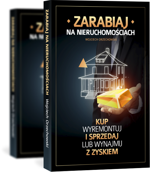 Książka - Zarabiaj na nieruchomościach. Kup wyremontuj i sprzedaj lub wynajmij z zyskiem.