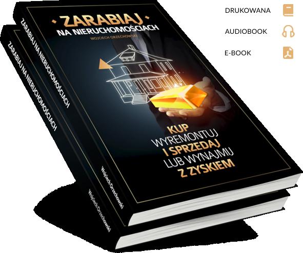 Książka Wojciecha Orzechowskiego - Zarabiaj na nieruchomościach. Kup, wyremontuj i sprzedaj lub wynajmij z zyskiem